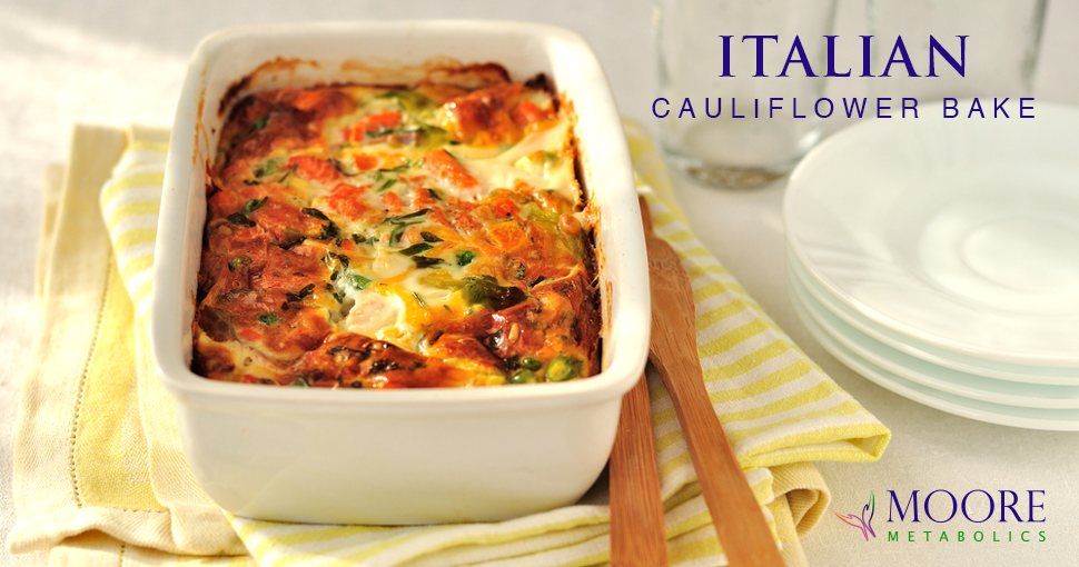 Moore_Metabolics_WLS_Recipes_Italian_Cauliflower_Bake